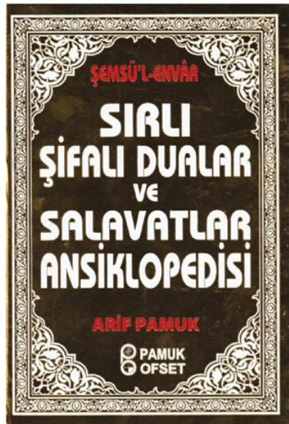 Sırlı Şifalı Dualar ve Salavatlar Ansiklopedisi, Arif Pamuk